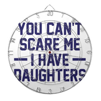 I Have Daughters Dart Board