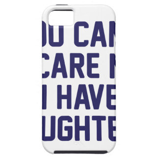 I Have Daughters iPhone 5 Cover