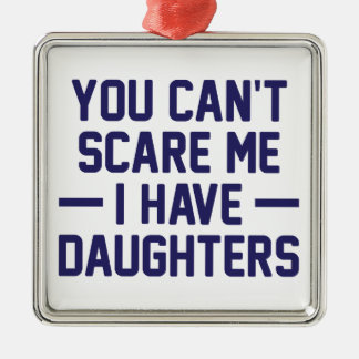 I Have Daughters Silver-Colored Square Decoration