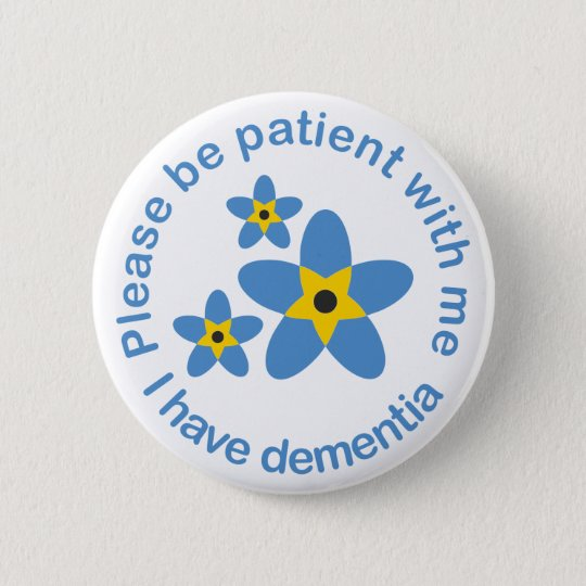 dd4924dc295 I have Dementia Forget Me Not 6 Cm Round Badge