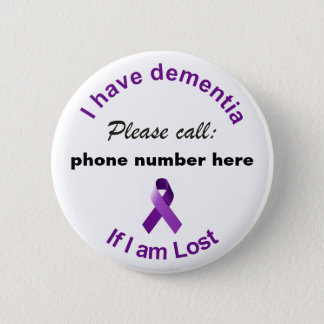 I have dementia Please Call if I'm Lost Badge