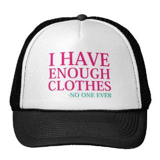 I Have Enough Clothes Cap