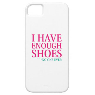I Have Enough Shoes Case For The iPhone 5