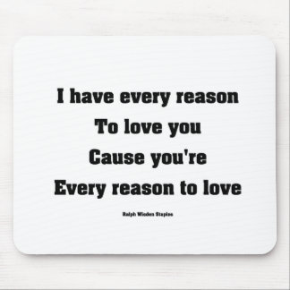 I have every reason to love you mouse pad