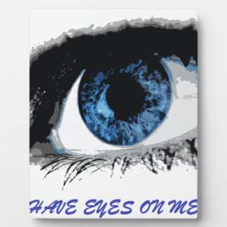 I have eyes on me display plaque