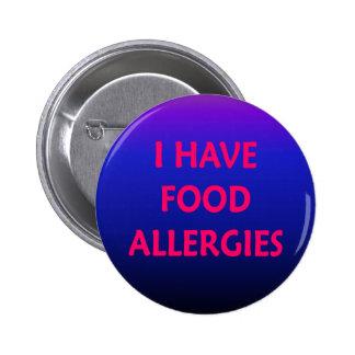 I have food allergies 6 cm round badge