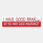 I Have Good Brakes, Do You Have Good Insurance?