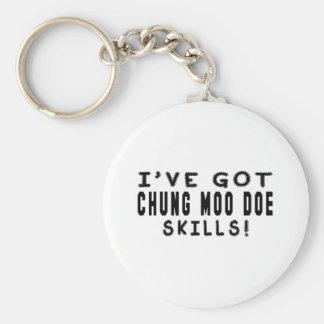 I Have Got Chung Moo Doe Martial Arts Skills Keychains