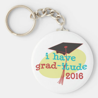 I have GRAD-itude - Funny Graduation 2016 Basic Round Button Key Ring