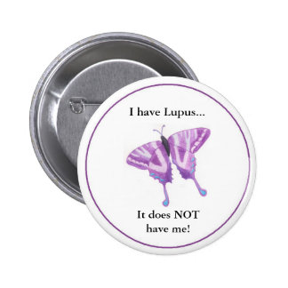 I have Lupus it does NOT have me Pinback Buttons