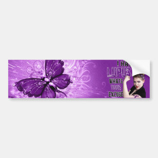 I have LUPUS whats your excuse Bumper Sticker