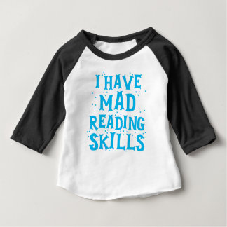 i have mad reading skills baby T-Shirt