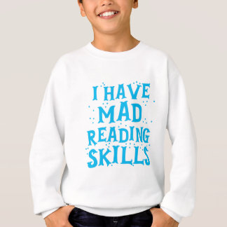 i have mad reading skills sweatshirt
