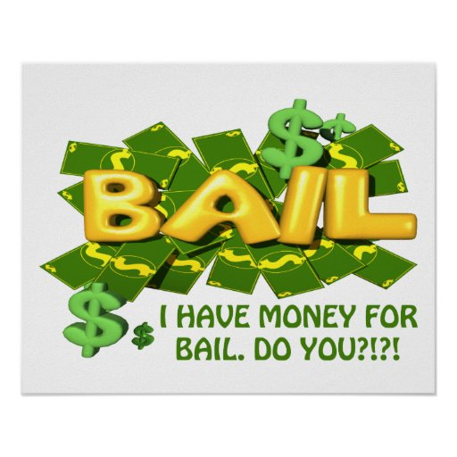 I  Have Money For Bail Do You Poster