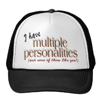 I have multiple personalities... cap