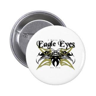 I Have My Eagle Eyes 2 Pin