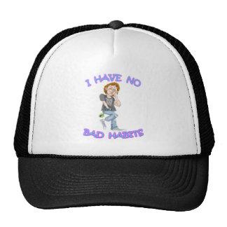 I Have No Bad Habits Hat