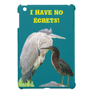 I Have No Egrets! iPad Mini Cover