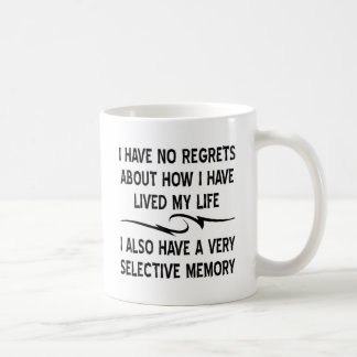 I Have No Regrets About How I Have Lived My Life Coffee Mugs