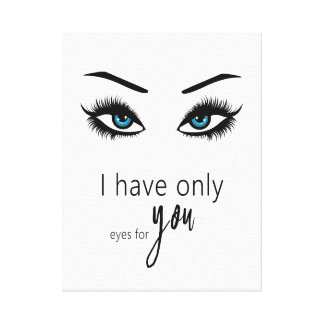 I have only eye for you canvas print