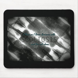 'I Have or I Know Someone with Scoliosis' Mousepad