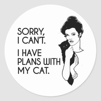 I have plans with my cat - Cat Humor - Classic Round Sticker