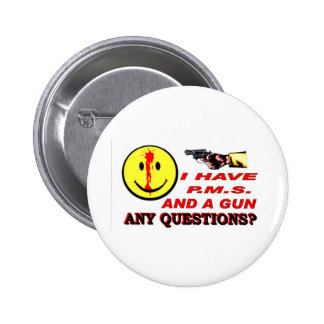 I HAVE PMS & GUN... ANY QUESTIONS ? 6 CM ROUND BADGE