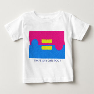 I Have Rights Too ! Equal rights logo Baby T-Shirt