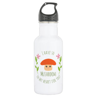 I Have So Mushroom In My Heart For You Pun Humor 532 Ml Water Bottle