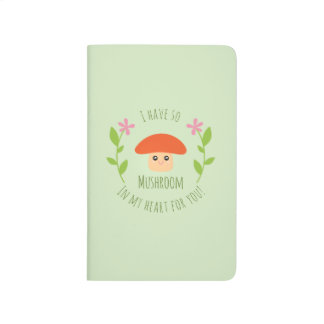 I Have So Mushroom In My Heart For You Pun Humor Journal