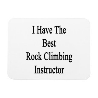 I Have The Best Rock Climbing Instructor Vinyl Magnet