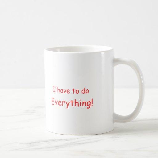 I have to do Everything! mug