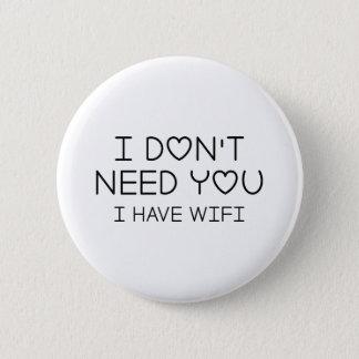I Have Wifi 6 Cm Round Badge