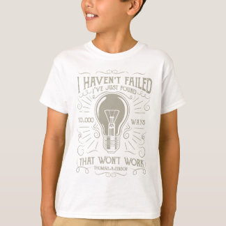 I Haven't Failed T-Shirt