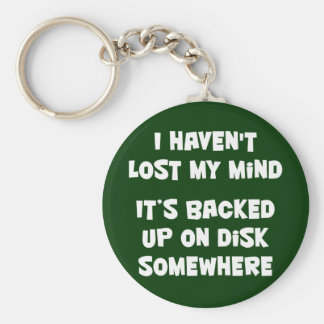 I haven't lost my mind. basic round button key ring
