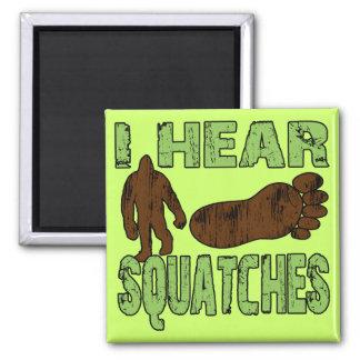 I Hear Squatches Refrigerator Magnet