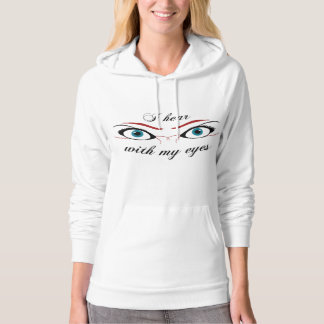 I hear with my eyes O Woman Pullover Hoodie