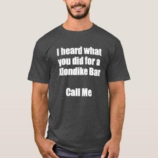 I HEARD WHAT YOU DID... CALL ME T-Shirt