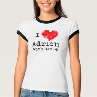 I heart Adrien-with-an-e t-shirt