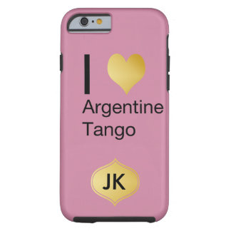 I Heart Argentine Tango Tough iPhone 6 Case