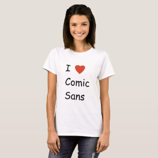 I heart comic sans T-Shirt