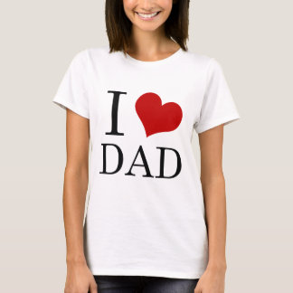 I Heart Dad (I Love Dad) T-Shirt