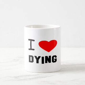 i heart dying mugs