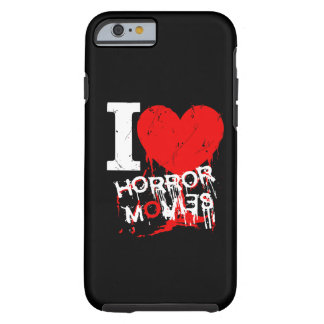 I HEART HORROR MOVIES TOUGH iPhone 6 CASE