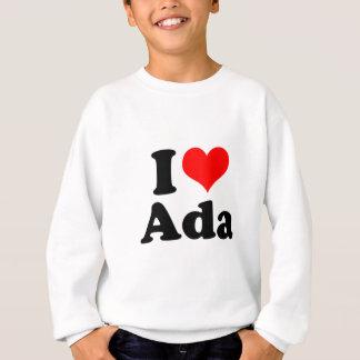 I Heart / Love Ada Sweatshirt