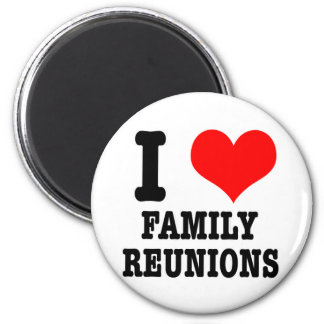 I HEART (LOVE) FAMILY REUNIONS 6 CM ROUND MAGNET