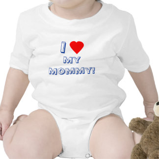 I Heart (Love) My Mommy! Infant T-shirts