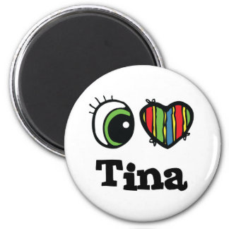 I Heart (Love) Tina 6 Cm Round Magnet
