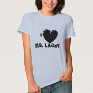 I HEART MS. LACEY T SHIRTS