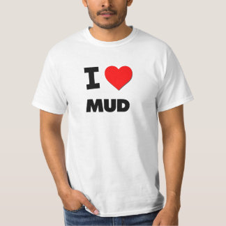 I Heart Mud T-Shirt